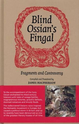 Blind Ossian's Fingal: Fragments and Controversy (Hardback)