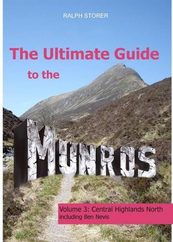 The Ultimate Guide to the Munros: Central Highlands North - Ultimate Guide to the Munros v.3 (Paperback)