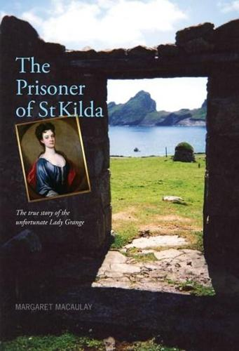 The Prisoner of St Kilda: The True Story of the Unfortunate Lady Grange (Paperback)