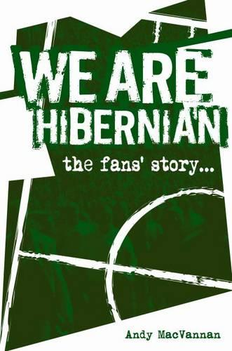We Are Hibernian: The Fans' Story (Book)