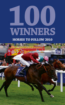 100 Winners 2010: Horses to Follow Flat (Paperback)