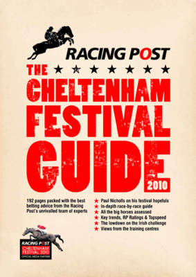 """Racing Post"" Cheltenham 2010 2010: The Definitive Guide to Winning at the Festival (Paperback)"