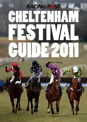 The Cheltenham Festival Guide 2011 (Paperback)