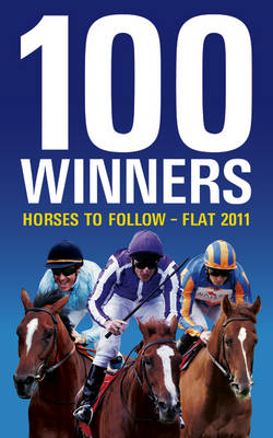 100 Winners 2011: Horses to Follow Flat (Paperback)