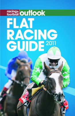 Racing & Football Outlook Flat Racing Guide 2011 (Paperback)