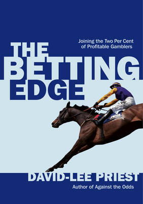 The Betting Edge: Joining the Two Per Cent of Profitable Gamblers (Paperback)