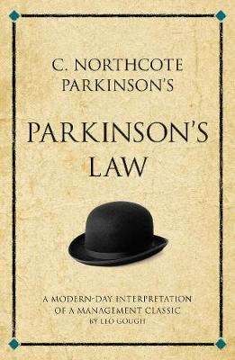 C. Northcote Parkinson's Parkinson's Law: A modern-day interpretation of a management classic - Infinite Success (Paperback)