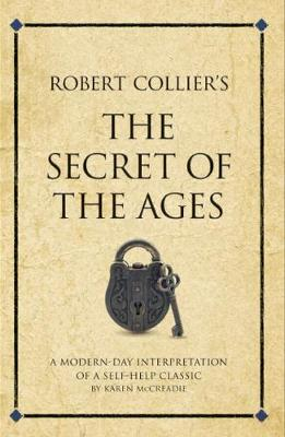 Cover Robert Collier's The Secret of the Ages: A modern-day interpretation of a self-help classic