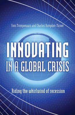 Innovating in a Global Crisis: Riding the Whirlwind of Recovery (Paperback)