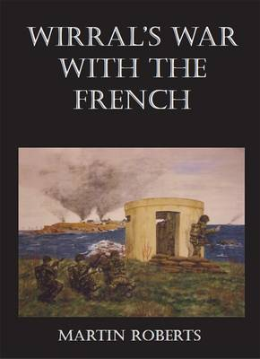 Wirral's War with the French (Paperback)