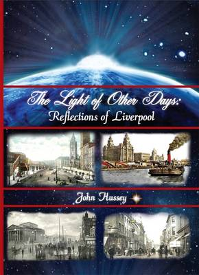 The Light of Other Days: Reflections of Liverpool (Paperback)