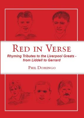 Red in Verse: Rhyming Tributes to the Liverpool Greats - from Liddell to Gerrard (Paperback)