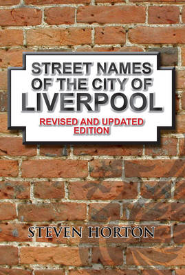 Street Names of the City of Liverpool (Paperback)