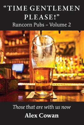 """""""Time Gentlemen Please!"""": Those That are with Us Now - Runcorn Pubs 2 (Paperback)"""