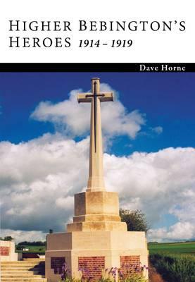 Higher Bebington's Heroes 1914 - 1919 (Paperback)