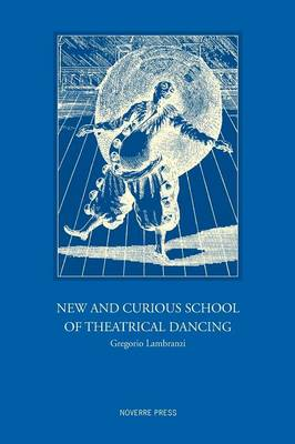 New and Curious School of Theatrical Dancing (Hardback)