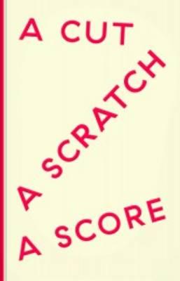 A Cut a Scratch a Score (Paperback)