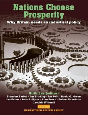 Nations Choose Prosperity: Why Britain Needs an Industrial Policy (Paperback)