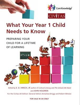 What Your Year 1 Child Needs to Know: Preparing Your Child for a Lifetime of Learning - Core Knowledge UK 1 (Paperback)