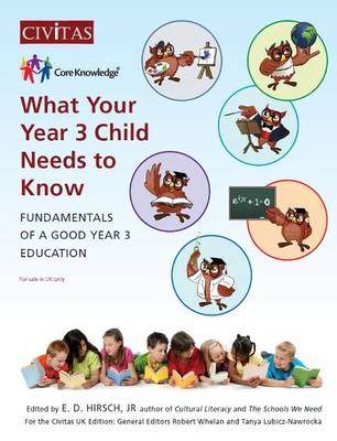 What Your Year 3 Child Needs to Know: Fundamentals of a Good Year 3 Education - Core Knowledge UK 3 (Paperback)