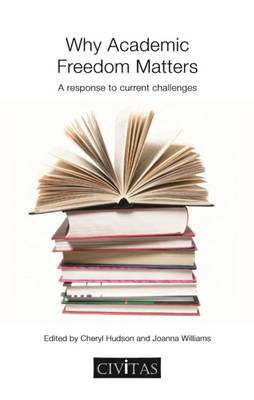 Why Academic Freedom Matters: A Response to Current Challenges (Paperback)