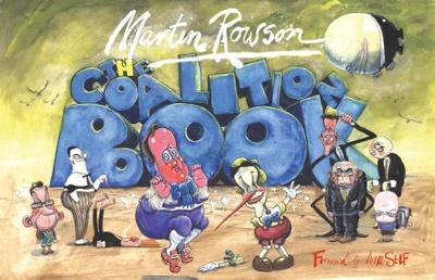 Coalition Book: Cartoon Catalogue of Britain's Worst Government in 200 Years (Hardback)