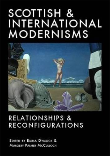 Scottish and International Modernisms: Relationships and Reconfigurations - ASLS Occasional Papers (Paperback)