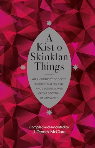 A Kist o Skinklan Things: An Anthology of Scots Poetry from the First and Second Waves of the Scottish Renaissance - ASLS Annual Volumes (Hardback)