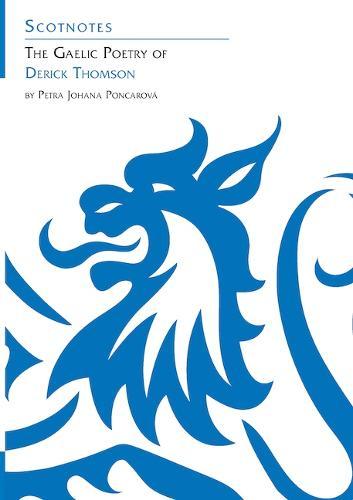 The Gaelic Poetry of Derick Thomson: (Scotnotes Study Guides) - Scotnotes Study Guides (Paperback)