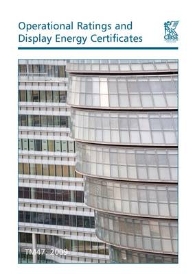 TM47: Operational Ratings and Display Energy Certificates 2008 - Technical Memoranda TM47 (Paperback)