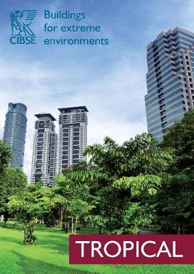 Buildings for Extreme Environments: Tropical 2017 (Paperback)