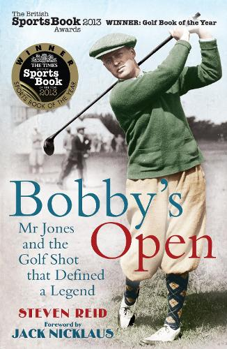 Bobby's Open: Mr. Jones and the Golf Shot That Defined a Legend (Paperback)