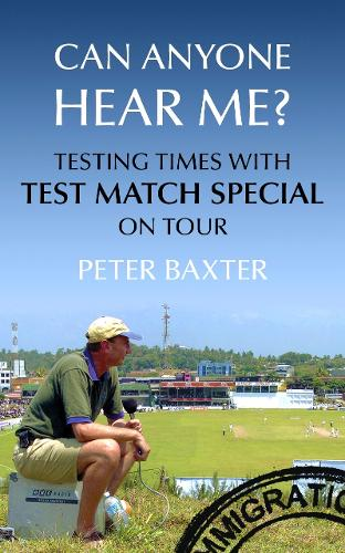 Can Anyone Hear Me?: Testing Times with Test Match Special on Tour (Paperback)