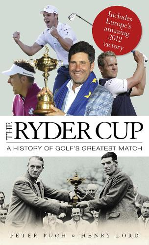 The Ryder Cup: A History of Golf's Greatest Match (Hardback)