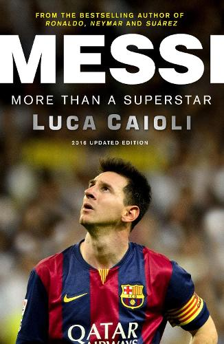 Messi - 2016 Updated Edition: More Than a Superstar (Paperback)