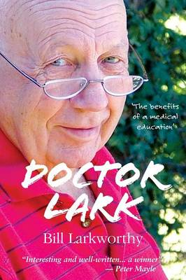 Doctor Lark: The Benefits of a Medical Education (Paperback)