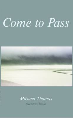 Come to Pass (Paperback)