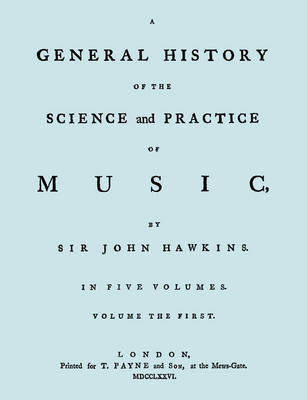 A General History of the Science and Practice of Music. Vol.1 of 5. [Facsimile of 1776 Edition of Vol.1.] (Paperback)