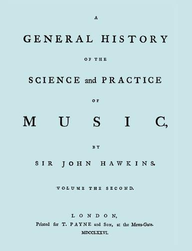 A General History of the Science and Practice of Music. Vol.2 of 5. [Facsimile of 1776 Edition of Vol.2.] (Paperback)