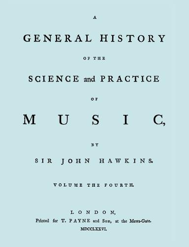 A General History of the Science and Practice of Music. Vol.4 of 5. [Facsimile of 1776 Edition of Volume 4.] (Paperback)