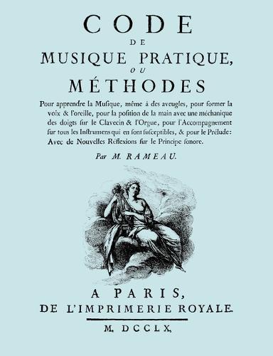 Code De Musique Pratique, Ou Methodes. (Facsimile 1760 Edition). (Paperback)