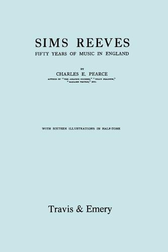 Sims Reeves, Fifty Years of Music in England. [Facsimile of 1924 Edition] (Paperback)