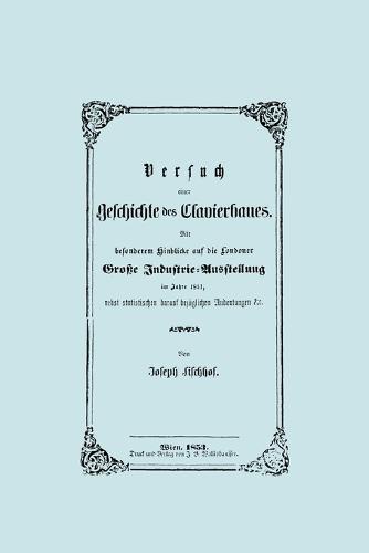 Versuch Einer Geschichte Des Clavierbaues. (Faksimile 1853). (Paperback)