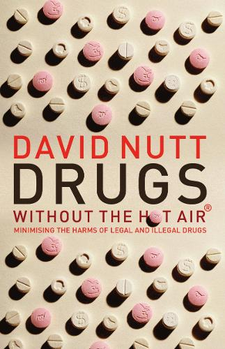 Drugs Without the Hot Air: Minimising the harms of legal and illegal drugs - without the hot air 3 (Paperback)