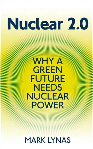 Nuclear 2.0: Why a Green Future Needs Nuclear Power (Paperback)