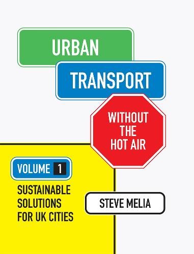 Urban Transport without the hot air: Volume 1: Sustainable solutions for UK cities - without the hot air 4 (Hardback)