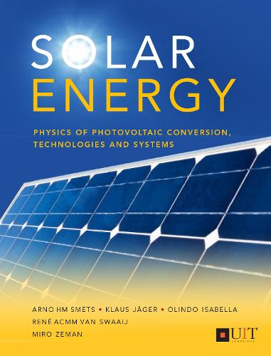 Solar Energy: The Physics and Engineering of Photovoltaic Conversion, Technologies and Systems (Paperback)