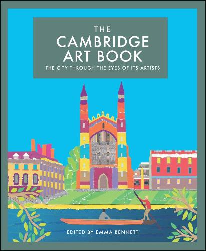 The Cambridge Art Book: The city through the eyes of its artists - The city seen through the eyes of its artists 1 (Hardback)