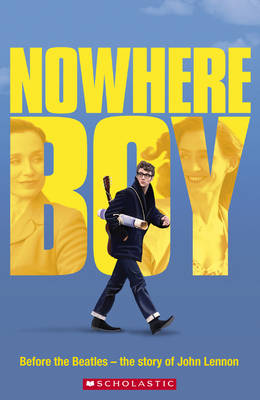 Nowhere Boy - Scholastic Readers (Paperback)