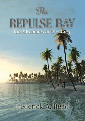 The Repulse Bay: Adventures of John Grey Pt. 7 (Paperback)